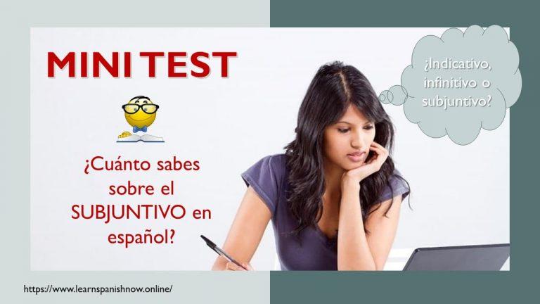 Mini test del subjuntivo español GRATIS