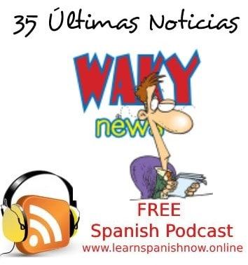 Free Spanish Podcast: Últimas Noticias